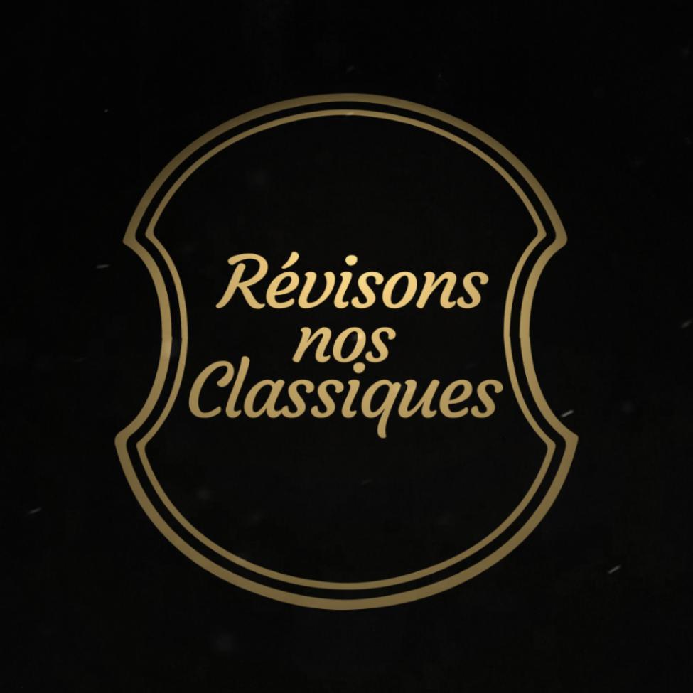 RÉVISONS NOS CLASSIQUES