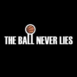 The Ball Never Lies