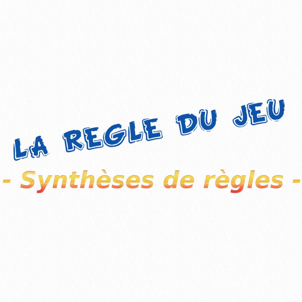 La règle du jeu - synthèses de règles