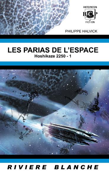 Les parias de l'espace (2014, Philippe Halvic