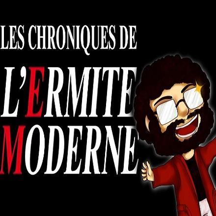 Les chroniques de l'Ermite Moderne